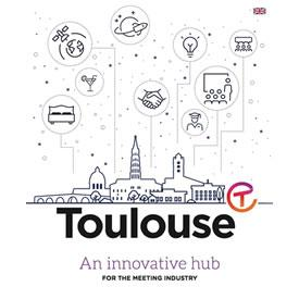 Toulouse an innovative hub for the meeting industry